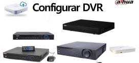Como configurar un DVR XVR Dahua