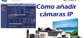 Cómo añadir una cámara IP a tu DVR o NVR